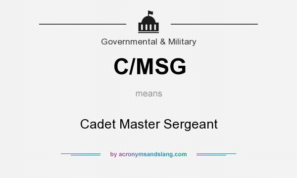 What does C/MSG mean? It stands for Cadet Master Sergeant