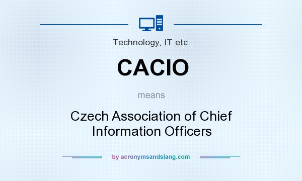 What does CACIO mean? It stands for Czech Association of Chief Information Officers