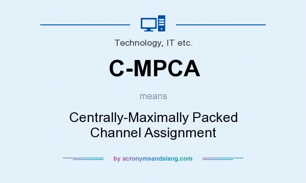 What does C-MPCA mean? It stands for Centrally-Maximally Packed Channel Assignment
