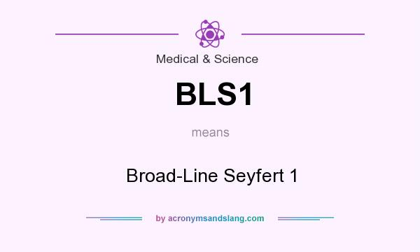 What does BLS1 mean? It stands for Broad-Line Seyfert 1