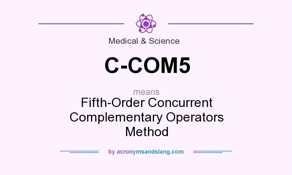 What does C-COM5 mean? It stands for Fifth-Order Concurrent Complementary Operators Method