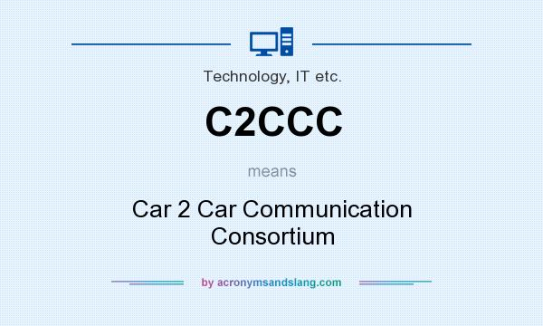What does C2CCC mean? It stands for Car 2 Car Communication Consortium
