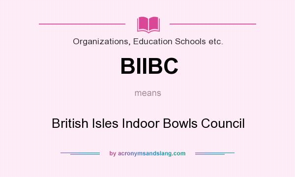What does BIIBC mean? It stands for British Isles Indoor Bowls Council