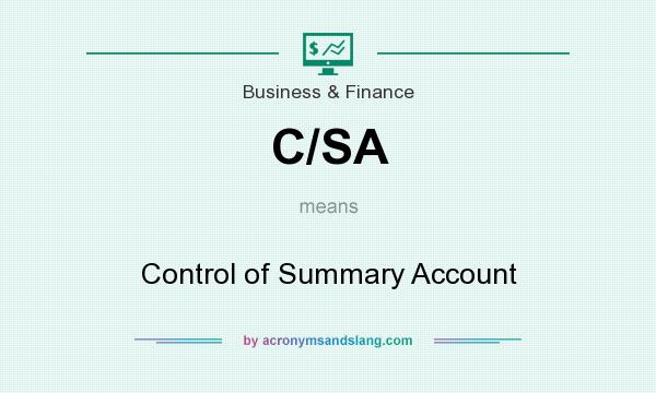 What does C/SA mean? It stands for Control of Summary Account