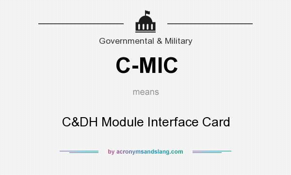 What does C-MIC mean? It stands for C&DH Module Interface Card