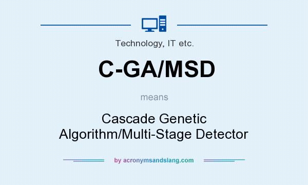 What does C-GA/MSD mean? It stands for Cascade Genetic Algorithm/Multi-Stage Detector