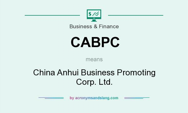 What does CABPC mean? It stands for China Anhui Business Promoting Corp. Ltd.