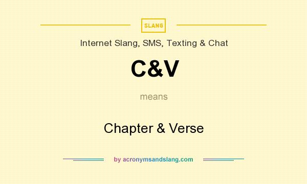What does C&V mean? It stands for Chapter & Verse