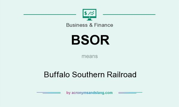 What does BSOR mean? It stands for Buffalo Southern Railroad