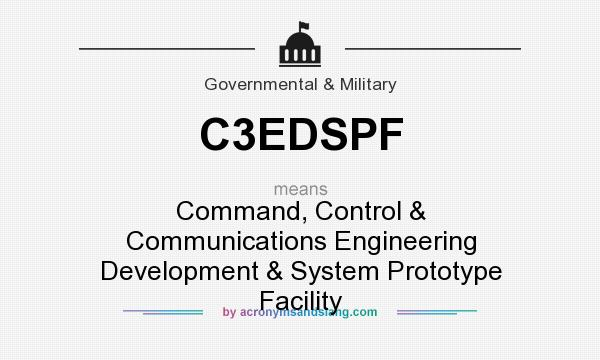 What does C3EDSPF mean? It stands for Command, Control & Communications Engineering Development & System Prototype Facility
