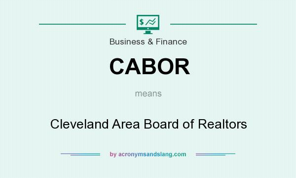 What does CABOR mean? It stands for Cleveland Area Board of Realtors