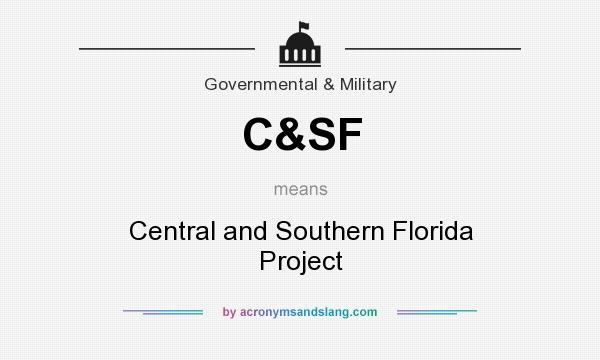 What does C&SF mean? It stands for Central and Southern Florida Project