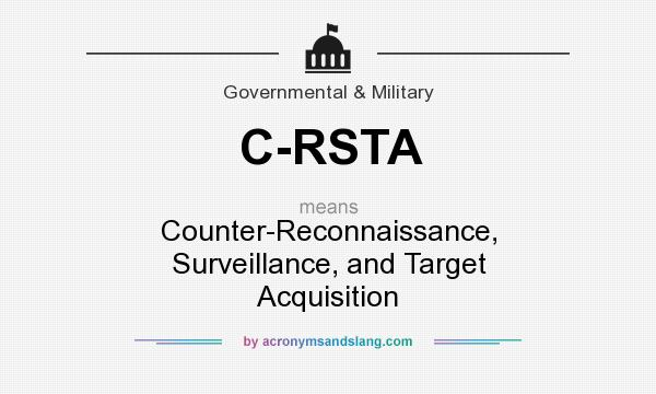 What does C-RSTA mean? It stands for Counter-Reconnaissance, Surveillance, and Target Acquisition