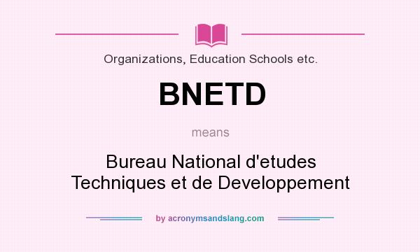 What does BNETD mean Definition of BNETD BNETD stands for