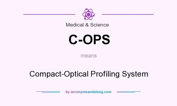 What does C-OPS mean? It stands for Compact-Optical Profiling System