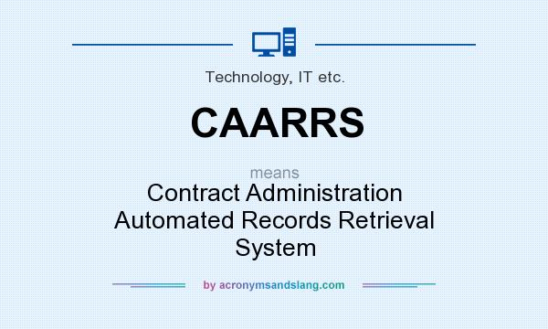 What does CAARRS mean? It stands for Contract Administration Automated Records Retrieval System