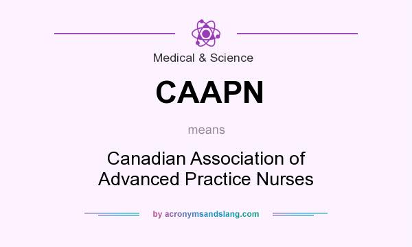 What does CAAPN mean? It stands for Canadian Association of Advanced Practice Nurses