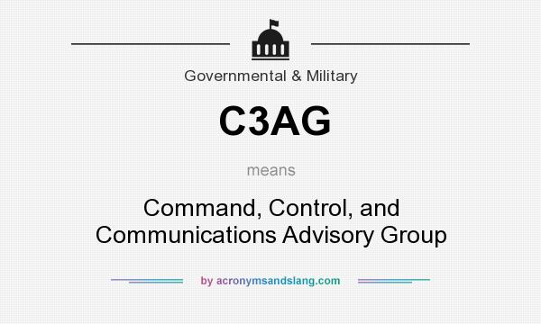 What does C3AG mean? It stands for Command, Control, and Communications Advisory Group