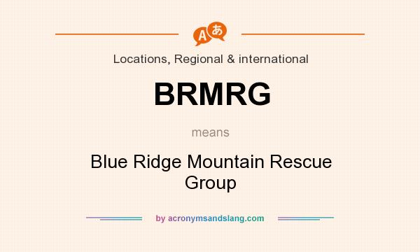 What does BRMRG mean? It stands for Blue Ridge Mountain Rescue Group