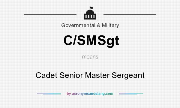 What does C/SMSgt mean? It stands for Cadet Senior Master Sergeant