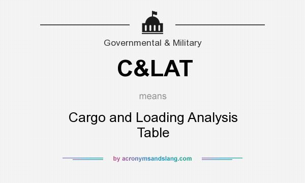 What does C&LAT mean? It stands for Cargo and Loading Analysis Table
