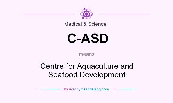 What does C-ASD mean? It stands for Centre for Aquaculture and Seafood Development