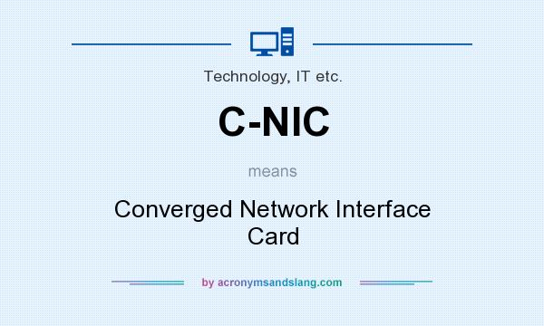 What does C-NIC mean? It stands for Converged Network Interface Card