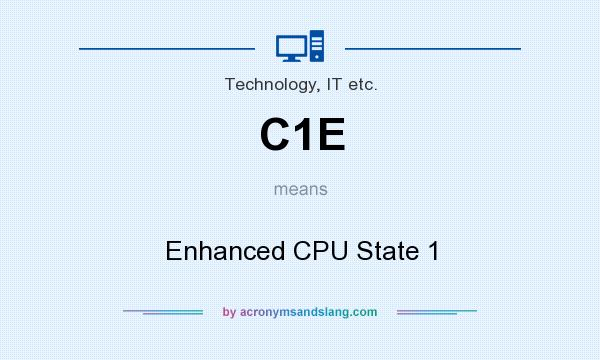 What does C1E mean? It stands for Enhanced CPU State 1