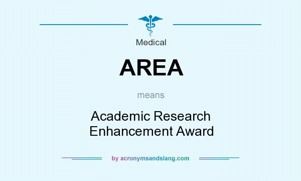 What does AREA mean? It stands for Academic Research Enhancement Award
