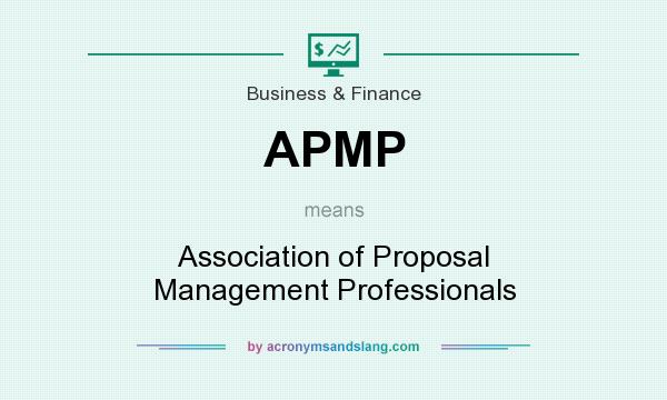 What does APMP mean? It stands for Association of Proposal Management Professionals