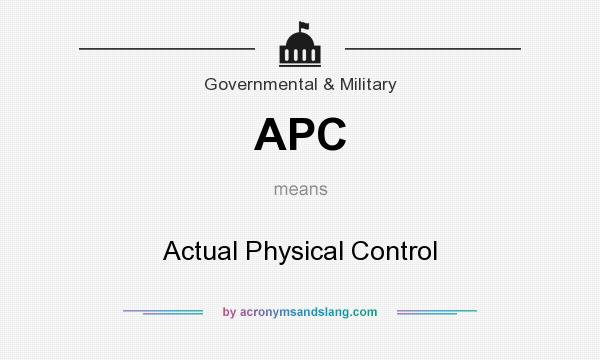 What does APC mean? It stands for Actual Physical Control