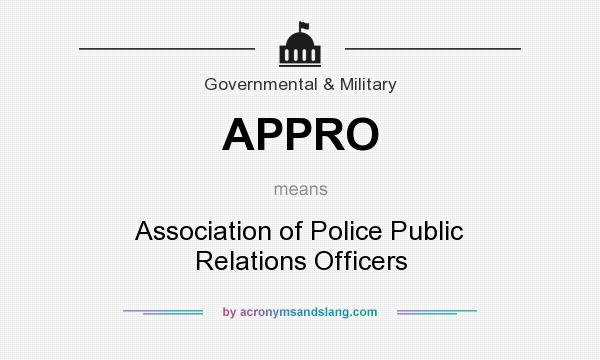 What does APPRO mean? It stands for Association of Police Public Relations Officers