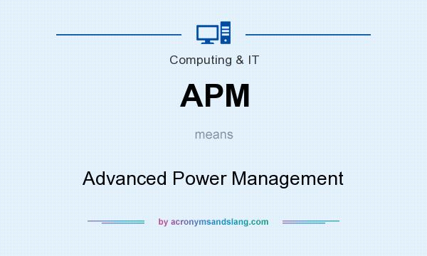 What does APM mean? It stands for Advanced Power Management