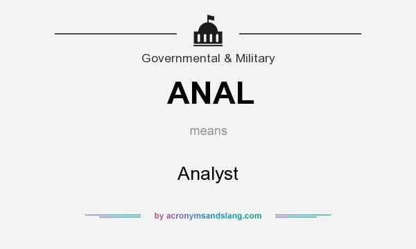 What does ANAL mean? It stands for Analyst