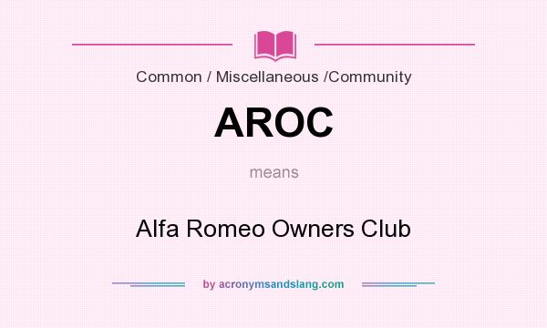What does AROC mean? It stands for Alfa Romeo Owners Club