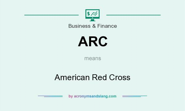 What does ARC mean? It stands for American Red Cross