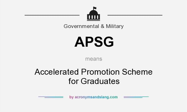 What does APSG mean? It stands for Accelerated Promotion Scheme for Graduates
