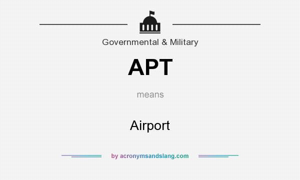 What does APT mean? It stands for Airport