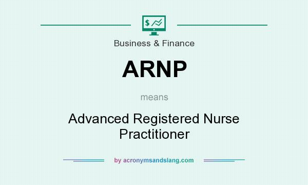 What does ARNP mean? It stands for Advanced Registered Nurse Practitioner
