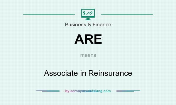 What does ARE mean? It stands for Associate in Reinsurance