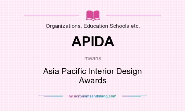 What does APIDA mean? It stands for Asia Pacific Interior Design Awards