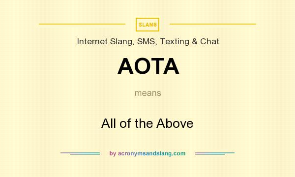 What does AOTA mean? It stands for All of the Above