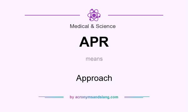 What does APR mean? It stands for Approach
