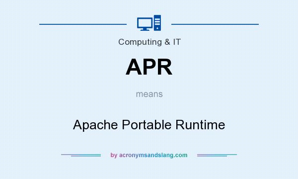 What does APR mean? It stands for Apache Portable Runtime