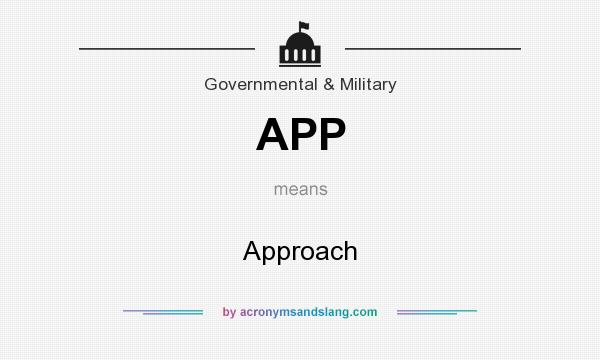What does APP mean? It stands for Approach