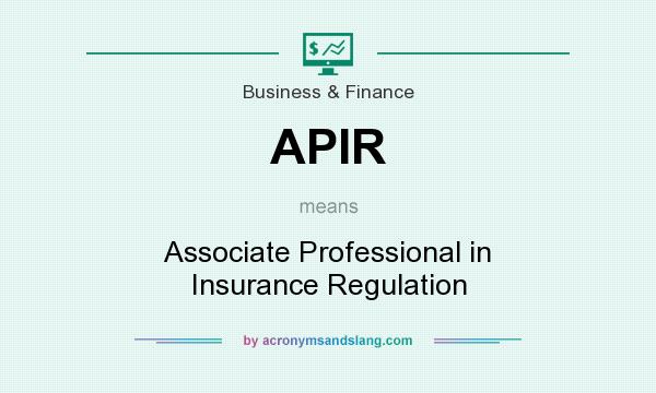 What does APIR mean? It stands for Associate Professional in Insurance Regulation