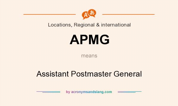 What does APMG mean? It stands for Assistant Postmaster General