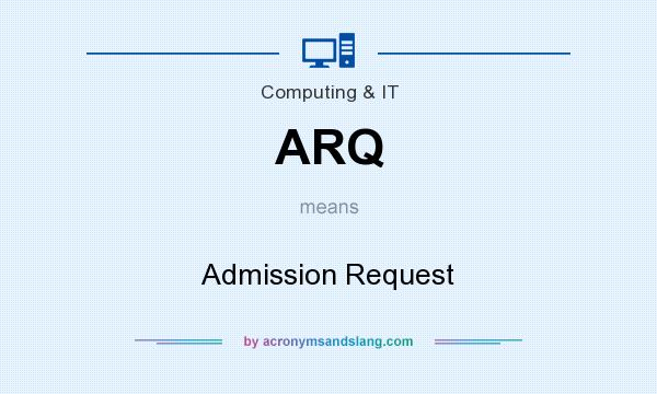 What does ARQ mean? It stands for Admission Request