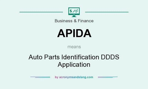 What does APIDA mean? It stands for Auto Parts Identification DDDS Application
