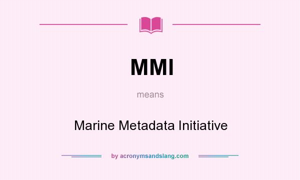 What does MMI mean? It stands for Marine Metadata Initiative
